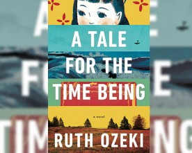 Review and Giveaway: A Tale For the Time Being by Ruth Ozeki