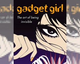 Gadget Girl: The Art of Being Invisible, YA Novel Featuring a Mixed-Race Heroine