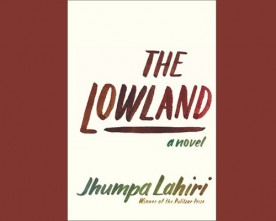 Jhumpa Lahiri's 'The Lowland' Questions a Life's Work