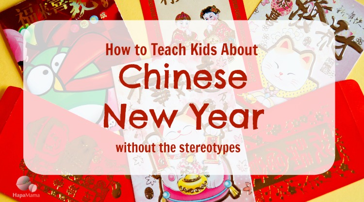 How to Teach Chinese New Year Without the Stereotypes, HapaMama