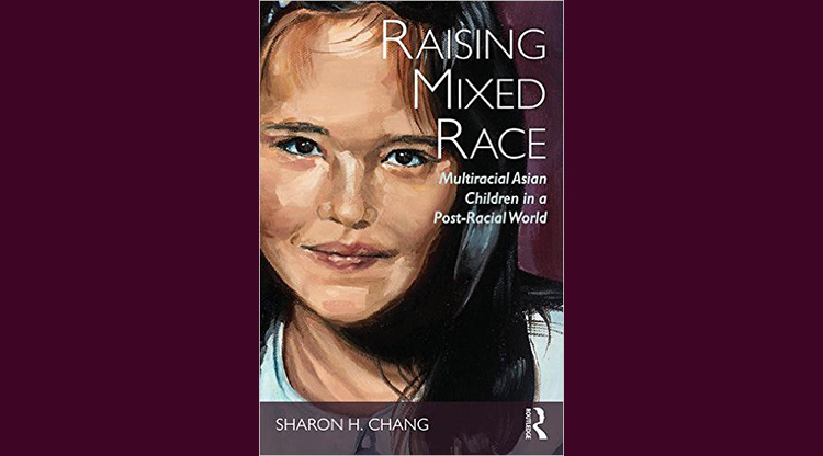 Interview with Raising Mixed Race Author Sharon H Chang