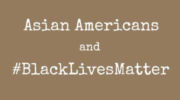 Best Posts About Asians and #BlackLivesMatter