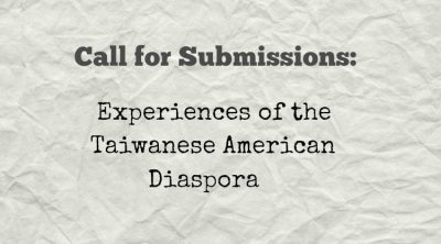 Submit Your Writing to Mini-Anthology of Taiwanese American Experiences