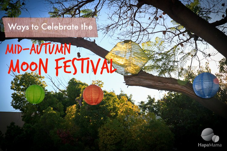 Ways to Celebrate the Mid-Autumn Moon Festival