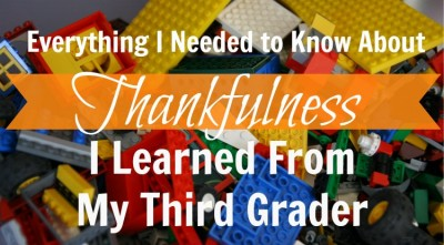 Everything I Needed to Know About Thankfulness I Learned From My Third Grader