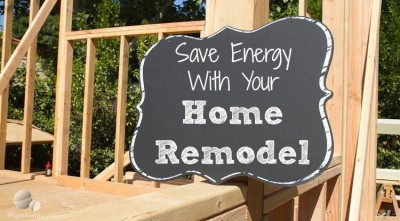 Ways to Make Your Home Remodel More Energy Efficient