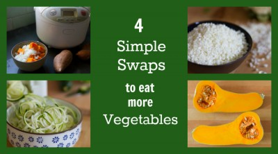 4 Simple Swaps to Eat More Vegetables