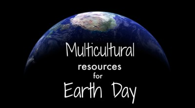 Multicultural resources for Earth Day